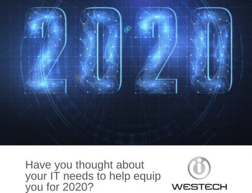 Have you thought about your IT needs to help equip you for 2020?